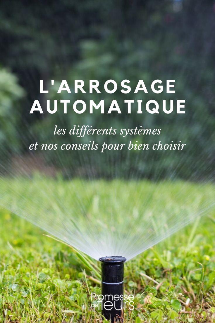 Arrosage Automatique : Les Différents Systèmes Et Nos ... intérieur Systeme Arrosage Jardin Potager