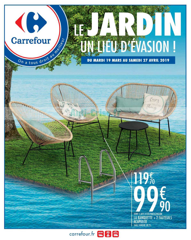 Catalogue Carrefour Du 19 Mars Au 27 Avril 2019 (Jardin ... dedans Salon De Jardin Blanc Carrefour