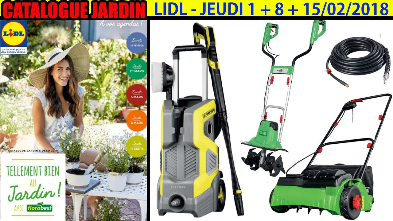 Catalogue Lidl Jardin Mars 2018 Nettoyeur Haute Pression Parkside Bineuse  Électrique Florabest dedans Serre De Jardin Florabest