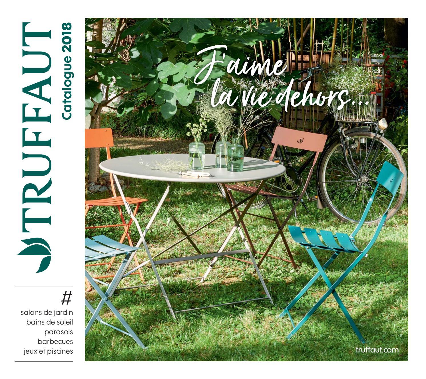 Catalogue Mobilier De Jardin Et Barbecue : Été 2018 ... encequiconcerne Truffaut Table De Jardin