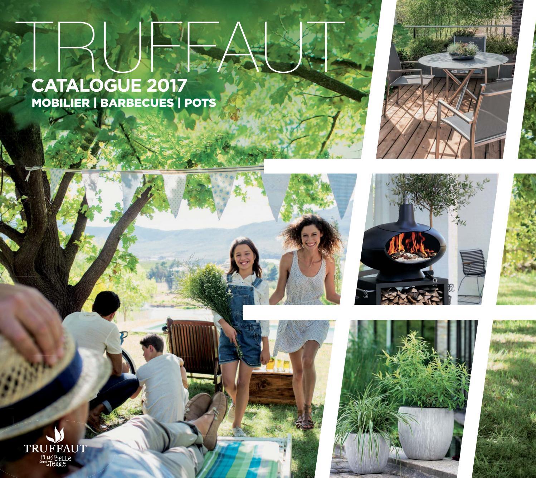 Catalogue Truffaut 2017 - Mobilier, Barbecues, Potstruffaut ... à Truffaut Table De Jardin