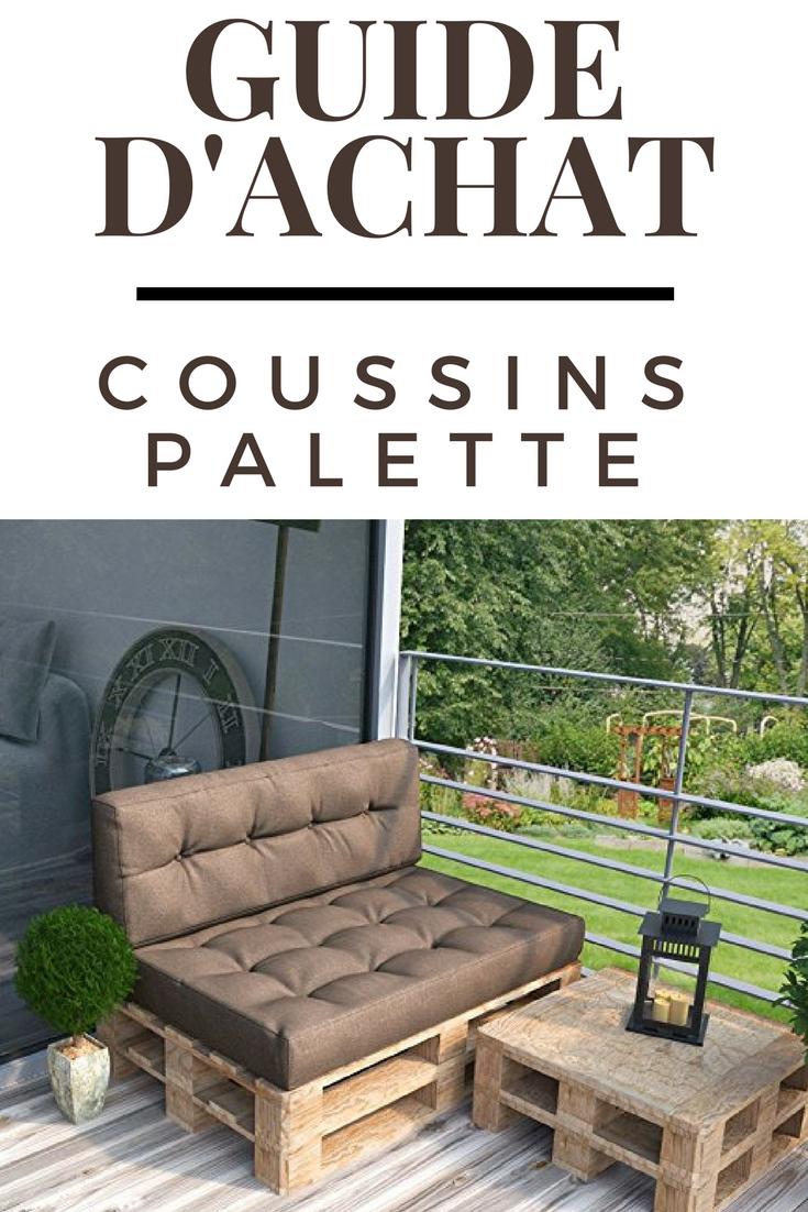 Coussin Palette : Guide D'achat 2019 (+ Bons Plans ... pour Coussin Pour Salon De Jardin En Palette