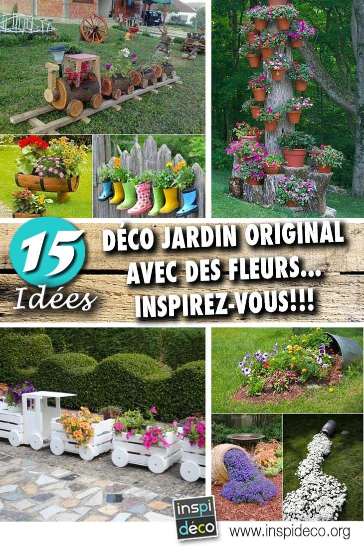 Déco Jardin Originale Avec Des Fleurs! 15 Idées Pour Inspirer... pour Idée Deco Jardin