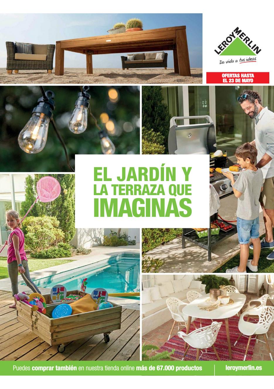 Leroy Merlin El Jardin Y La Terraza Que Imaginas Pages 51 ... encequiconcerne Le Roy Merlin Jardin