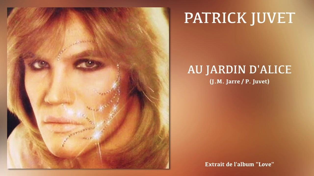 Patrick Juvet - Au Jardin D'alice tout Jarre De Jardin
