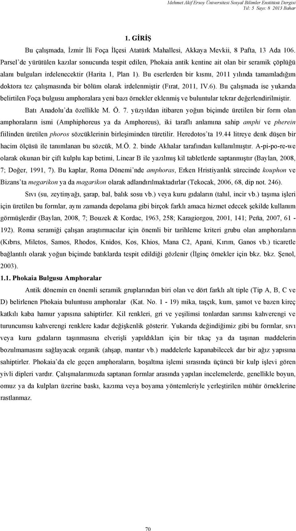 Phokaia Seramik Çöplüğü Alani Ndan Ele Geçen Amphoralar ... avec Amphore De Jardin