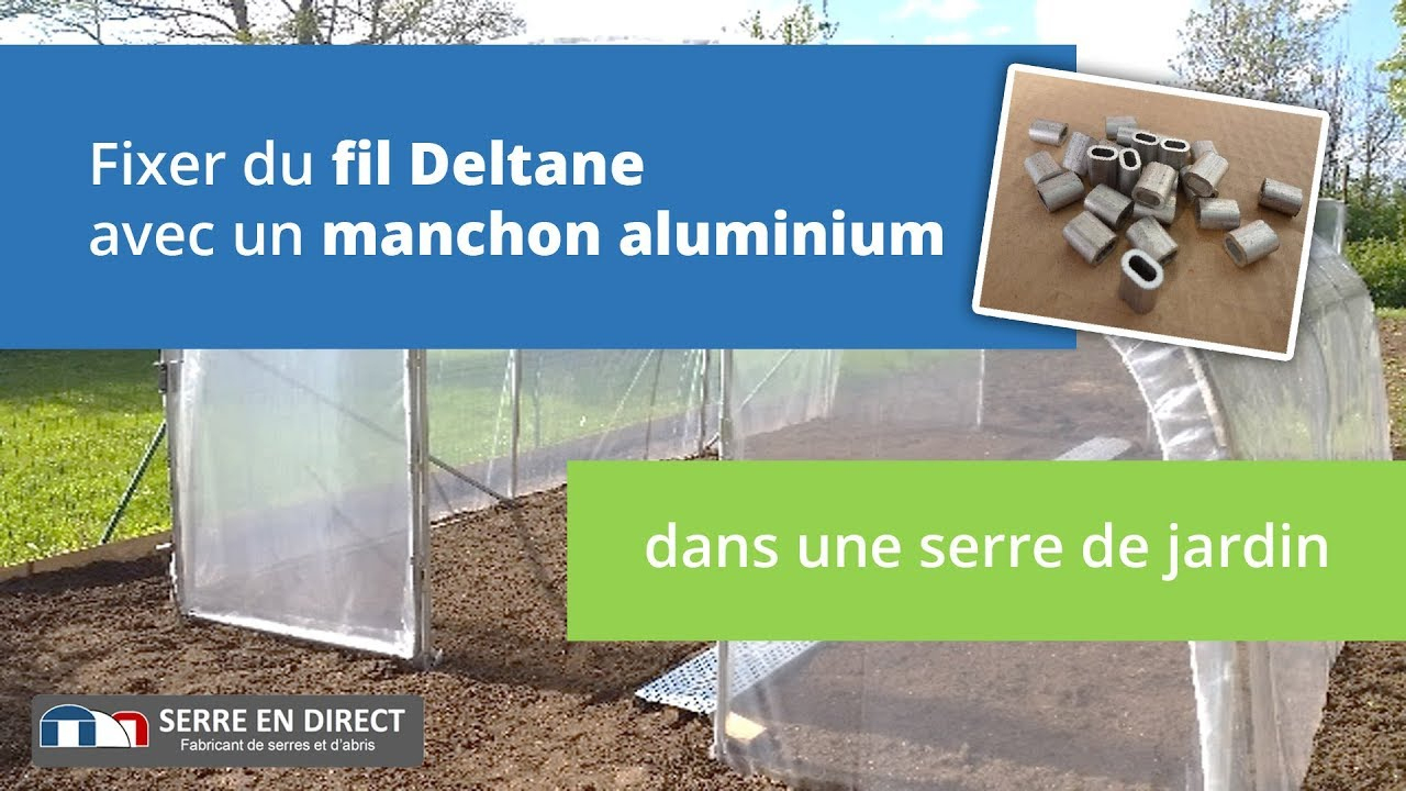 Serre De Jardin : Fixer Du Fil Deltane Avec Un Manchon En Aluminium tout Serre De Jardin Amazon