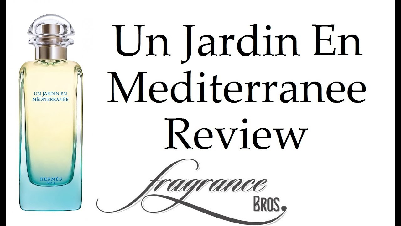 Un Jardin En Mediterranee By Hermes! Reviewed With My Wife! dedans Un Jardin En Méditerranée