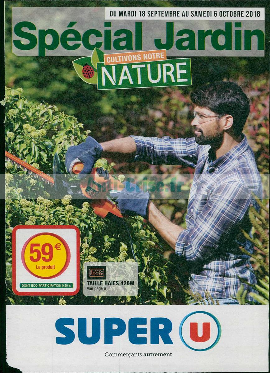 Catalogue Super U Du 18 Septembre Au 6 Octobre 2018 (Jardin ... pour Super U Jatdin