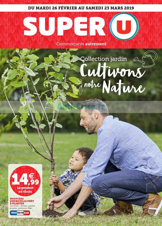 Catalogue Super U Du 26 Février Au 23 Mars 2019 (Jardin ... intérieur Salon De Jardin Hyper U 2019