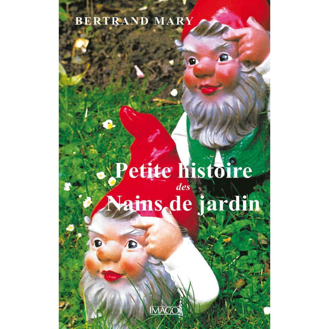 Petite Histoire Des Nains De Jardin By Bertrand Mary pour L'histoire Du Nain De Jardin