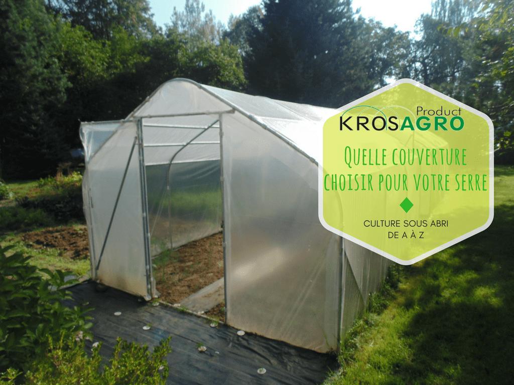 Quelle Couverture Pour Votre Tunnel De Jardin? - Krosagro encequiconcerne Serre Rigide Jardin